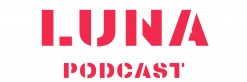 LUNA PODCAST
